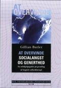 At Overvinde Socialangst Og Generthed - Gillian Butler - Bog