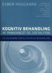 Kognitiv Behandling Af Panikangst Og Socialfobi - Esben Hougaard M. Fl. - Bog