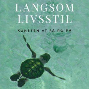 Langsom Livsstil - Karen Pallisgaard - Bog