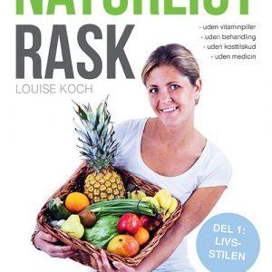 Naturligt Rask 1 - Livsstilen - Louise Koch - Bog
