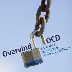 Overvind OCD - Slip af med tvangstanker og tvangshandlinger